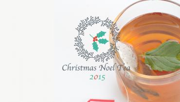特集:クリスマスノエルのお茶|2015